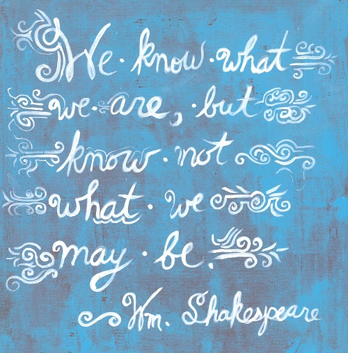 Art, Hand-Lettering, Illustration, Harriet Faith, Painting, Success, Motivation, Daily Practice, Inspiration, Quotes, Dreams, Pay Attention To Your Dreams, Shakespeare, Lady Ophelia, Hamlet, Knowing, Imagination, Psychology