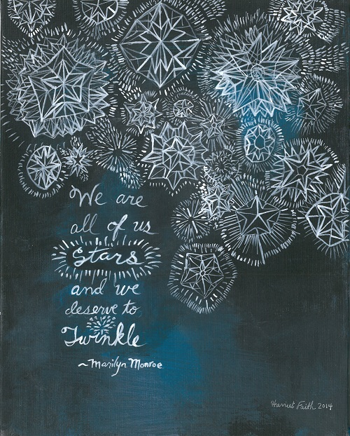 Harriet Faith, Creativity, Art, Illustration, Pay Attention To Your Dreams, Quotes, Inspiration, Motivation, Dreams, Hand Lettering, Drawing, Painting, Season's Greetings, Artist's Greeting Cards, Holidays, Gifts, Marilyn Monroe, Stars, Twinkle